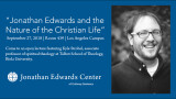 "JEC Lecture | Kyle Strobel, ""Jonathan Edwards and the Nature of the Christian Life"""