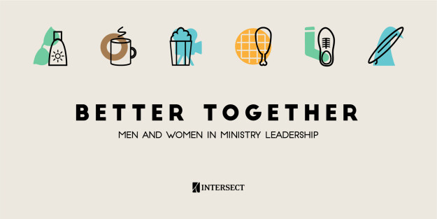 Better Together: Men and Women in Ministry Leadership | Intersect 2019