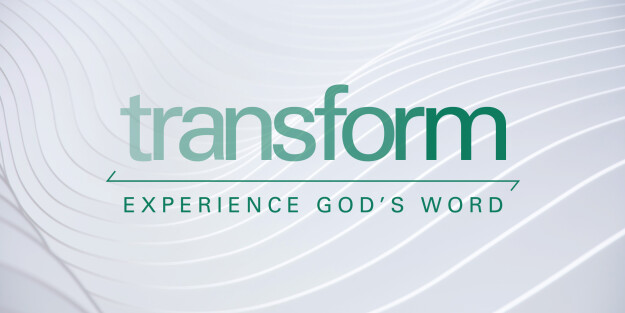Transform: Experience God's Word