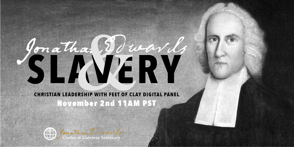 Jonathan Edwards and Slavery: Christian Leadership with Feet of Clay